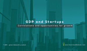 GDP and Startups: Correlations and Opportunities for growth