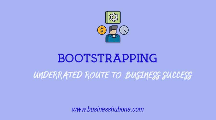 Bootstrapping: The  under-rated route to business success
