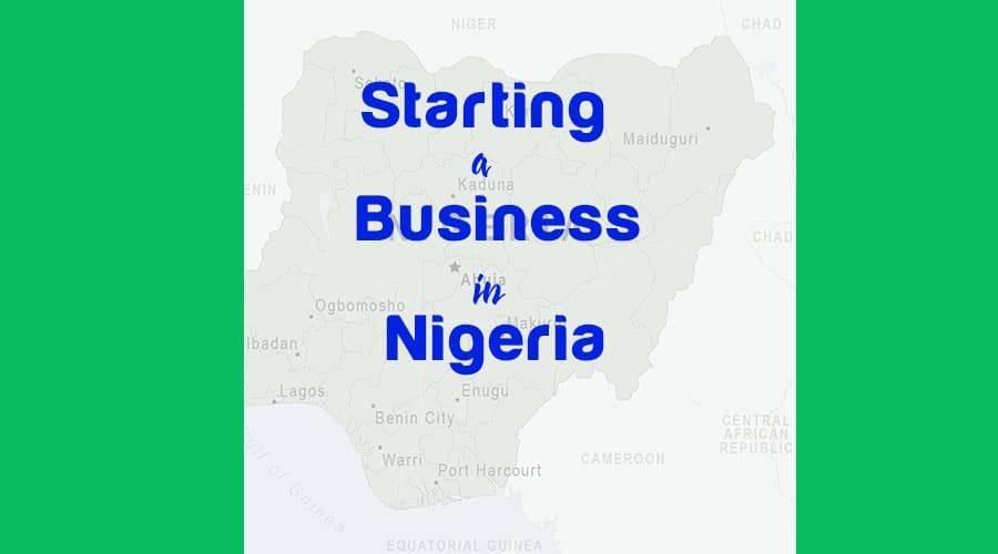 Starting a business in Nigeria|Ibadan |Lagos: The Ultimate playbook!