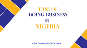 Read more about the article Ease of doing Business in Nigeria 2020