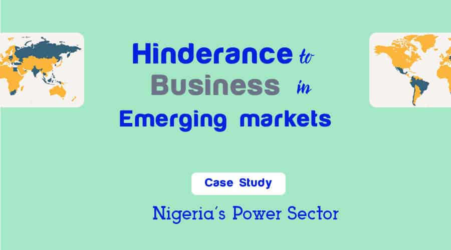 Read more about the article Hinderances to Business in Emerging markets: Nigeria's Power Sector case study