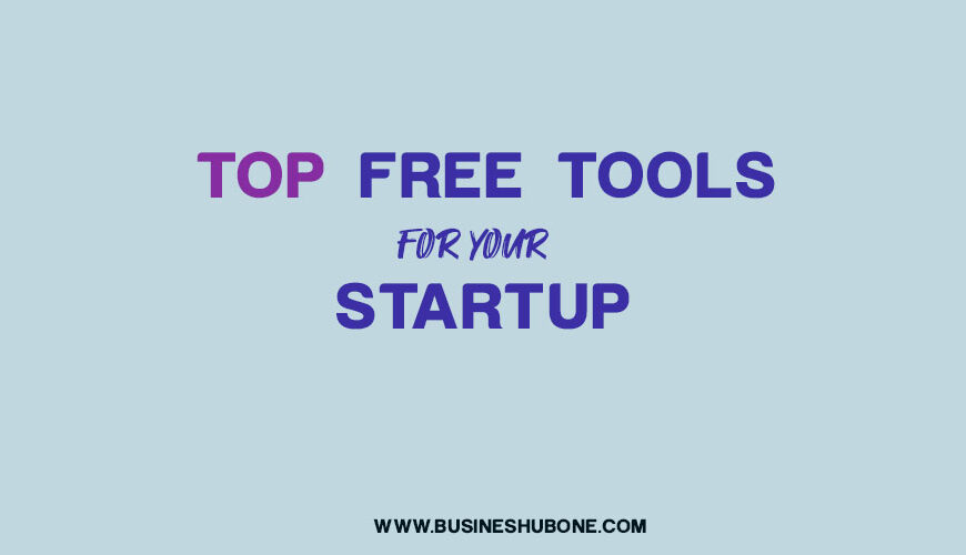 """Top """"truly"""" Free Tools To Boost Your Startup"""