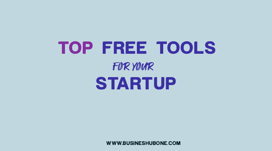 "Top ""truly"" Free Tools To Boost Your Startup"