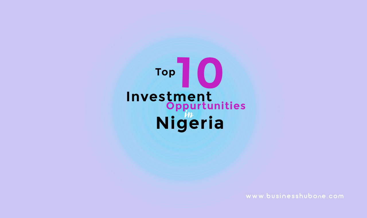 Top 10 Investment opportunities in Nigeria
