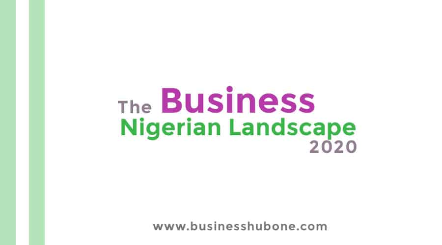 Business: The Nigerian Landscape 2020