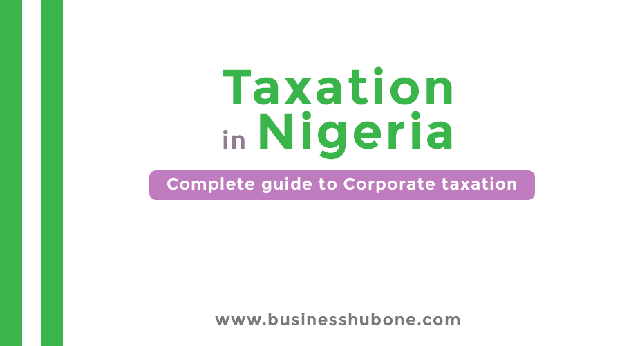 Taxation in Nigeria: Complete guide to Corporate Tax
