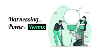 Harnessing the power of teams
