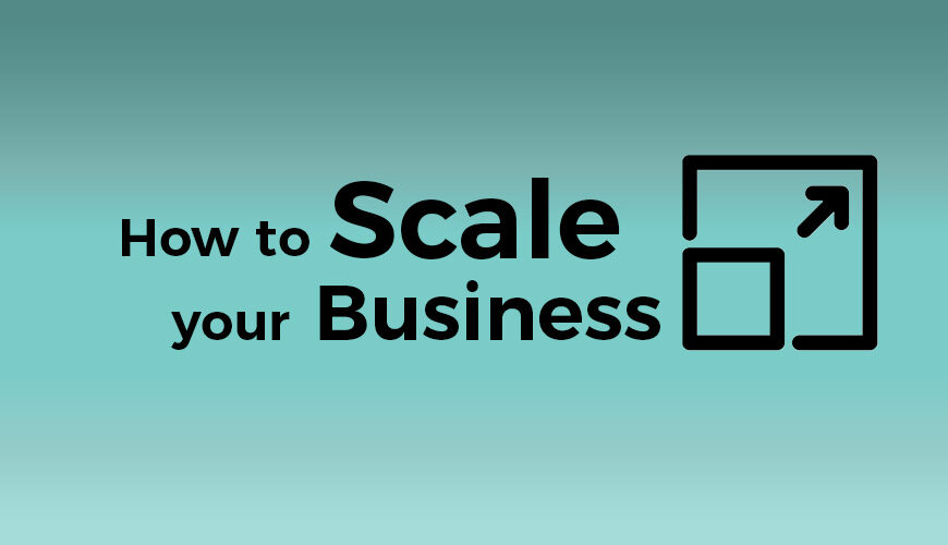 How to Scale your Business