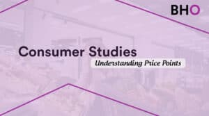 Consumer Studies: Understanding consumer Price points