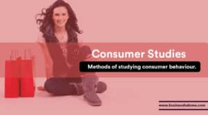 Consumer Studies: How to study consumer behaviour