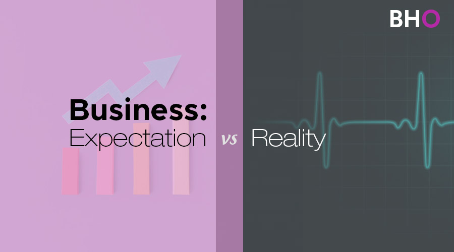 Read more about the article Business: Expectation vs Reality