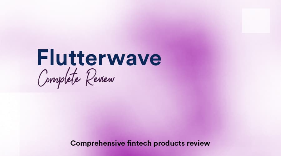 Read more about the article Flutterwave complete review